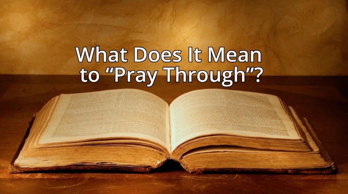What Does It Mean To Pray Through  Ask Dr Brown-1753