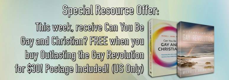 *Special* Buy Outlasting the Gay Revolution and Receive Can You Be Gay and Christian? FREE!