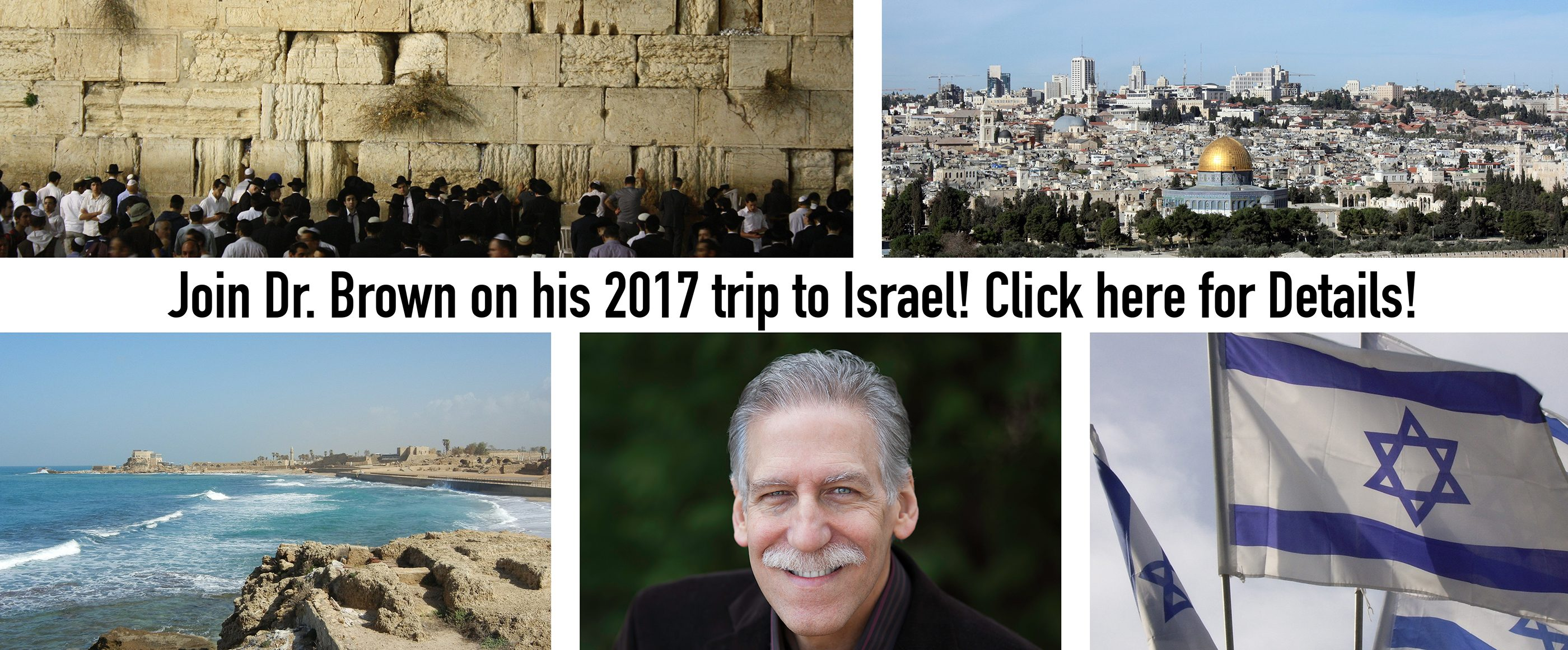 Join Dr. Brown on his 2017 Trip to Israel!